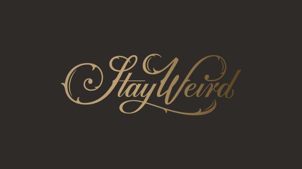 stayweird_desktop_wallpaper